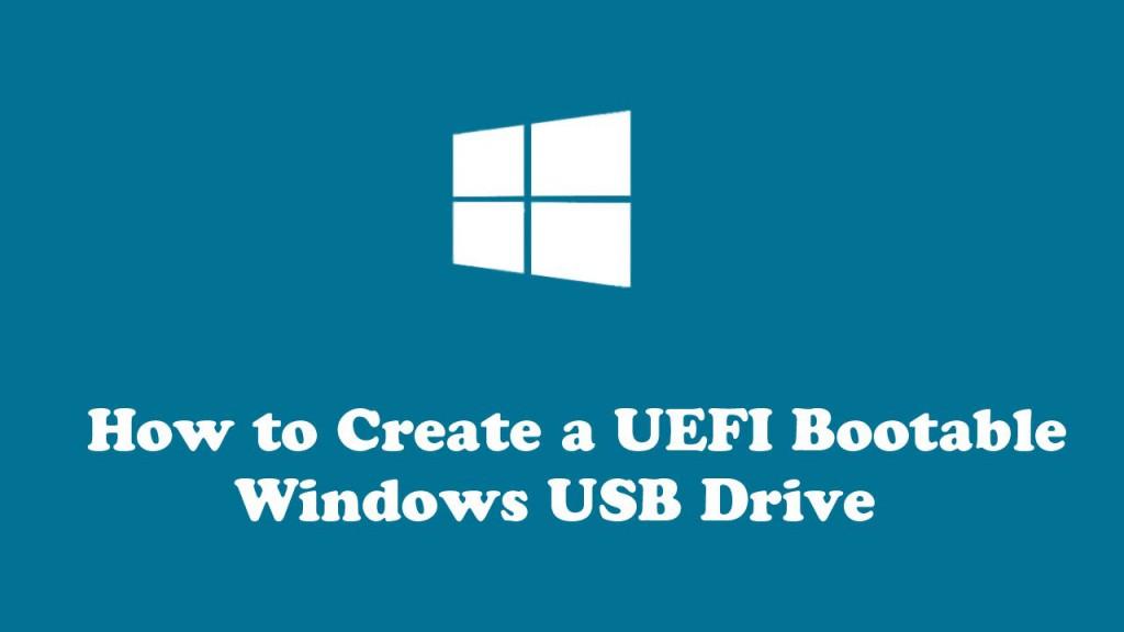 Cara Membuat Bootable USB UEFI untuk Instalasi Windows